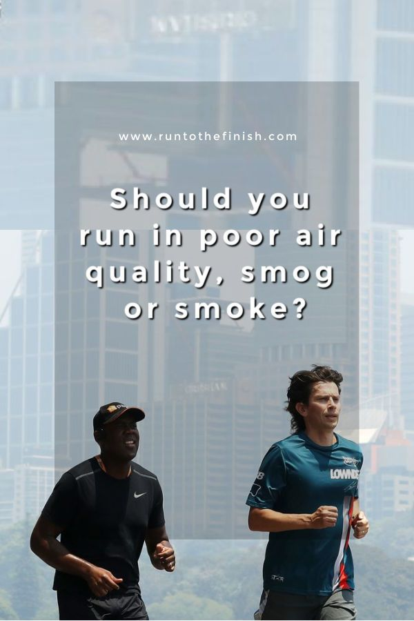 Running in Bad Air Quality and Smoke